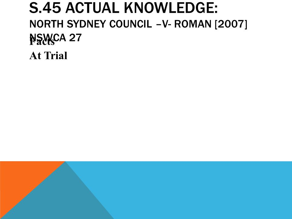 s.45 Actual Knowledge: North Sydney Council –v- Roman [2007] NSWCA 27